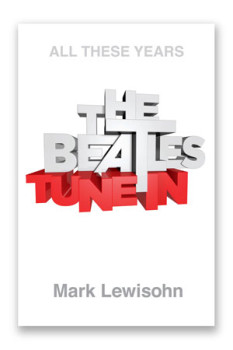 "Mark Lewisohn's ""The Beatles: Tune In"""