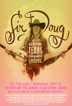 Sir Doug & The Genuine Texas Cosmic Groove Kickstarter poster
