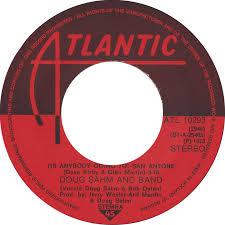 "Doug Sahm and Band ""Is Anybody Going to San Antone' single"