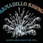 Armadillo Rising – Wittliff Collection Rocks 1970s Austin Music Scene