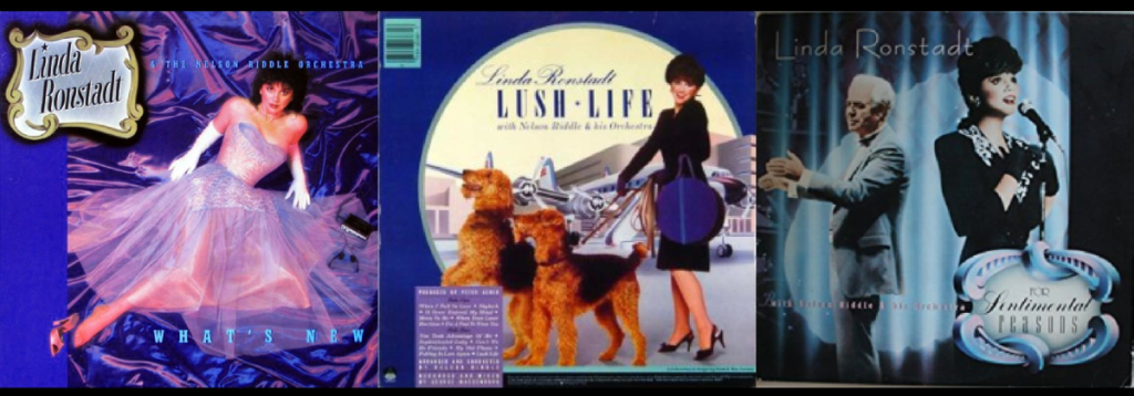 """The Linda Ronstadt - Nelson Riddle Trilogy: """"What's New,"""" """"Lush Life"""" and """"For Sentimental Reasons."""""""